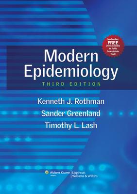 Modern Epidemiology - Rothman, Kenneth J, and Lash, Timothy L, Professor, and Greenland, Sander