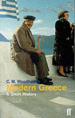 Modern Greece: A Short History - Woodhouse, C M