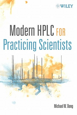 Modern HPLC for Practicing Scientists - Dong, Michael W