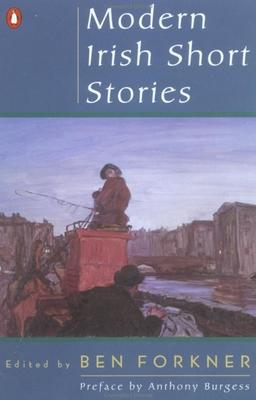 Modern Irish Short Stories - Various, and Forkner, Ben (Editor), and Samway, Patrick S J (Editor)