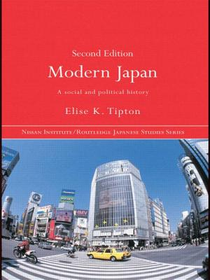 Modern Japan: A Social and Politcal History - Tipton, Elise K