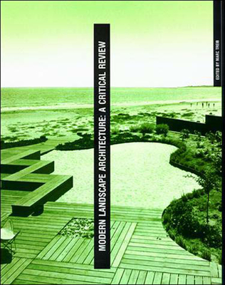 Modern Landscape Architecture: A Critical Review - Treib, Marc (Editor)