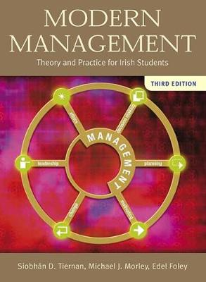 Modern Management: Theory & Practice for Irish Students - Morley, Michael J., and Tiernan, Siobhan D., and Foley, Edel