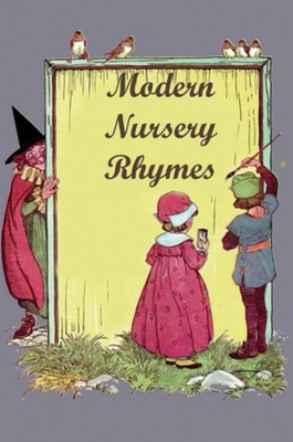 Modern Nursery Rhymes - Roetzheim, William H (Editor)
