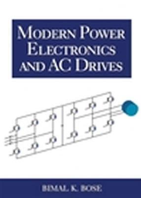 Modern Power Electronics and AC Drives - Bose, Bimal K