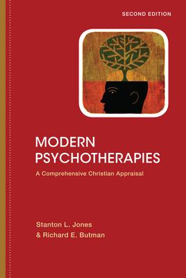 Modern Psychotherapies: A Comprehensive Christian Appraisal - Jones, Stanton L