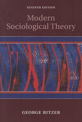 Modern Sociological Theory - Ritzer, George