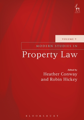 Modern Studies in Property Law - Volume 9 - Conway, Heather (Editor), and Hickey, Robin (Editor)