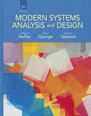 Modern Systems Analysis and Design - Hoffer, Jeffrey A., and George, Joey, and Valacich, Joseph