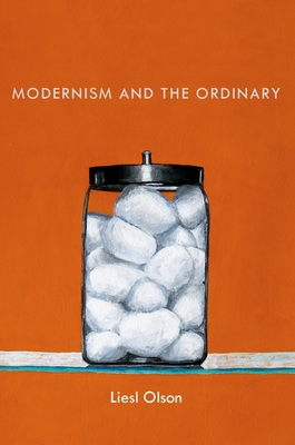 Modernism and the Ordinary - Olson, Liesl