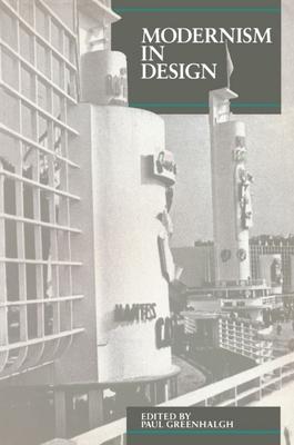 Modernism in Design - Greenhalgh, Paul