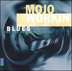 Mojo Workin': Blues for the Next Generation