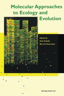 Molecular Approaches to Ecology and Evolution - Desalle, R (Editor), and Schierwater, B (Editor)
