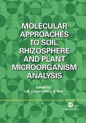 Molecular Approaches to Soil, Rhizosphere and Plant Microorganism Analysis - Cooper, J E, and Rao, J R