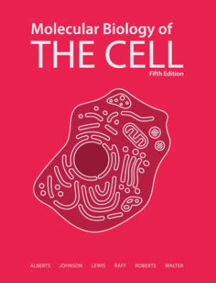 Molecular Biology of the Cell 5e - Alberts, Bruce, and Johnson, Alexander, and Roberts, Keith