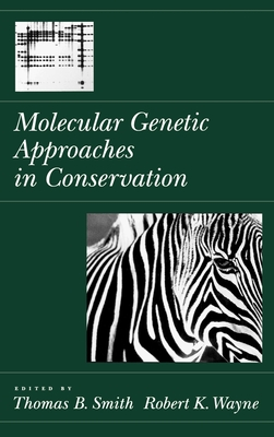 Molecular Genetic Approaches in Conservation - Smith, Thomas B (Editor), and Wayne, Robert K (Editor)