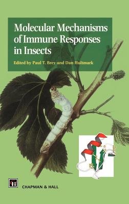 Molecular Mechanisms of Immune Responses in Insects - Brey, P T (Editor)