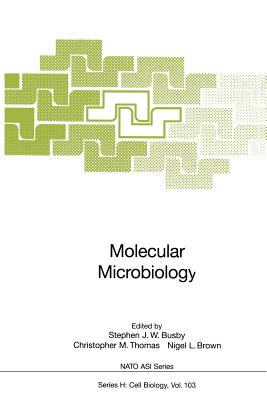 Molecular Microbiology - Busby, Stephen J W (Editor), and Thomas, Christopher M (Editor), and Brown, Nigel L (Editor)