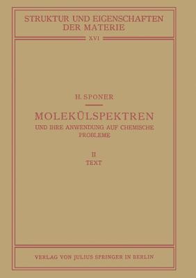 Molekulspektren Und Ihre Anwendung Auf Chemische Probleme: II Text - Sponer, H