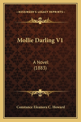 Mollie Darling V1: A Novel (1883) - Howard, Constance Eleanora C