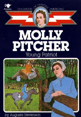Molly Pitcher: Young Patriot - Stevenson, Augusta