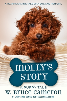 Molly's Story: A Dog's Purpose Puppy Tale - Cameron, W Bruce