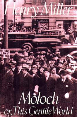 Moloch - Miller, Henry, and Miller, H