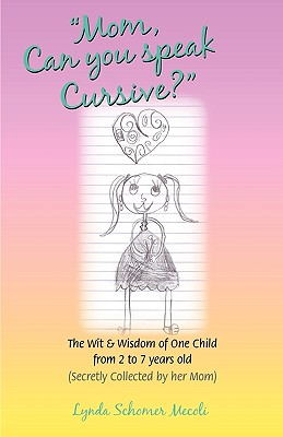 Mom, Can You Speak Cursive? - Mecoli, Lynda Schomer