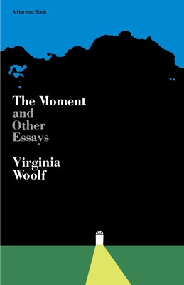 Moment and Other Essays - Woolf, Virginia