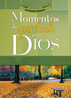 Momentos de Quietud Con Dios: Un Devocionario - Editorial Unilit (Creator)