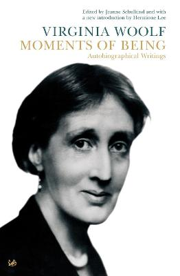 Moments of Being - Woolf, and Woolf, Virginia