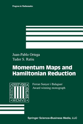 Momentum Maps and Hamiltonian Reduction - Ortega, Juan-Pablo, and Ratiu, Tudor S