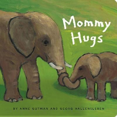Mommy Hugs - Gutman, Anne, and Hallensleben, Georg