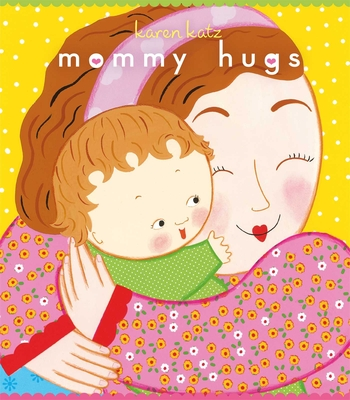 Mommy Hugs - Katz, Karen