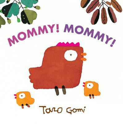 Mommy! Mommy! - Gomi, Taro