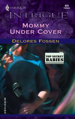Mommy Under Cover - Fossen, Delores