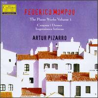 Mompou: The Piano Works, Vol. 1 - Artur Pizarro (piano)