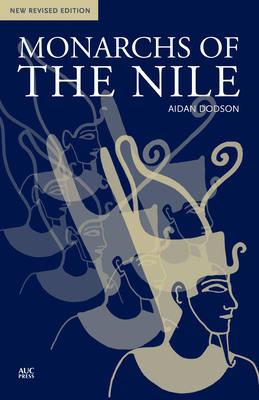 Monarchs of the Nile - Dodson, Aidan