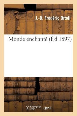 Monde Enchante - Ortoli-J-B