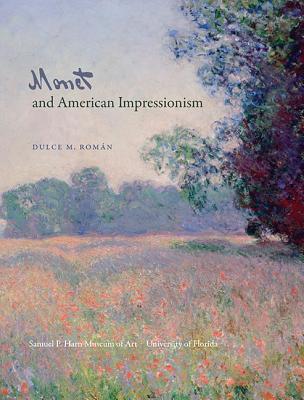 Monet and American Impressionism - Roman, Dulce Maria