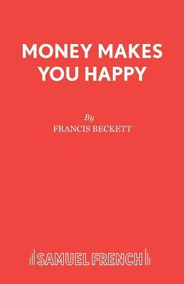 Money Makes You Happy - Beckett, Francis