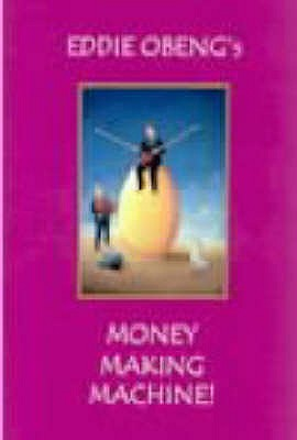 Money Making Machine - Obeng, Eddie