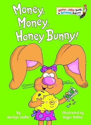 Money, Money, Honey Bunny! - Sadler, Marilyn