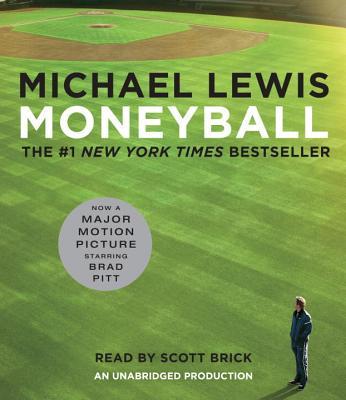 Moneyball: The Art of Winning an Unfair Game - Lewis, Michael, and Brick, Scott (Read by)