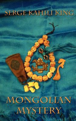 Mongolian Mystery - King, Serge Kahili, PhD