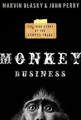 Monkey Business: The True Story of the Scopes Trial - Olasky, Marvin, and Perry, John