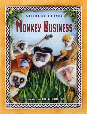 Monkey Business - Climo, Shirley, and Brooks, Erik (Illustrator)
