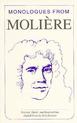 Monologues from Moliere - Moliere, Jean-Baptiste, and Dotterer, Dick (Translated by)