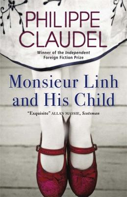 Monsieur Linh and His Child - Claudel, Philippe, and Cameron, Euan, Professor (Translated by)