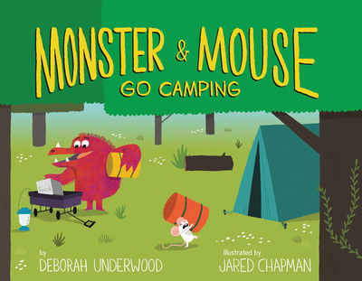 Monster and Mouse Go Camping - Underwood, Deborah